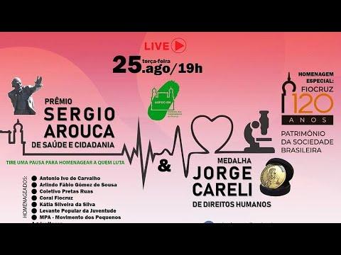 Prêmio Sergio Arouca e Medalha Jorge Carelli - 120 Anos Fiocruz