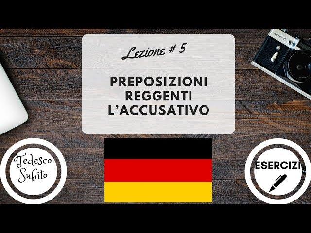 Corso di Tedesco - Lezione 5: Preposizioni reggenti l'Accusativo (con esercizi)