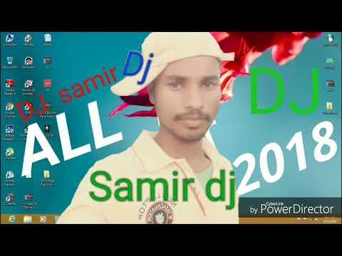 All dj mix new bass dj samir new online samir dj 2018
