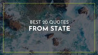 Best 20 Quotes from State ~ Everyday Quotes ~ Funny Quotes ~ Tough Quotes