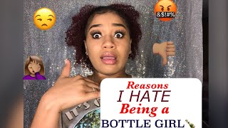 Reasons You might NOT Want To Be A Bottle Girl 😒