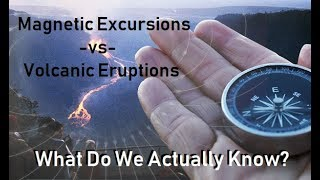 Magnetic Excursions -vs- Volcanic Eruptions - What Should I Be Worried About? Toba Theory