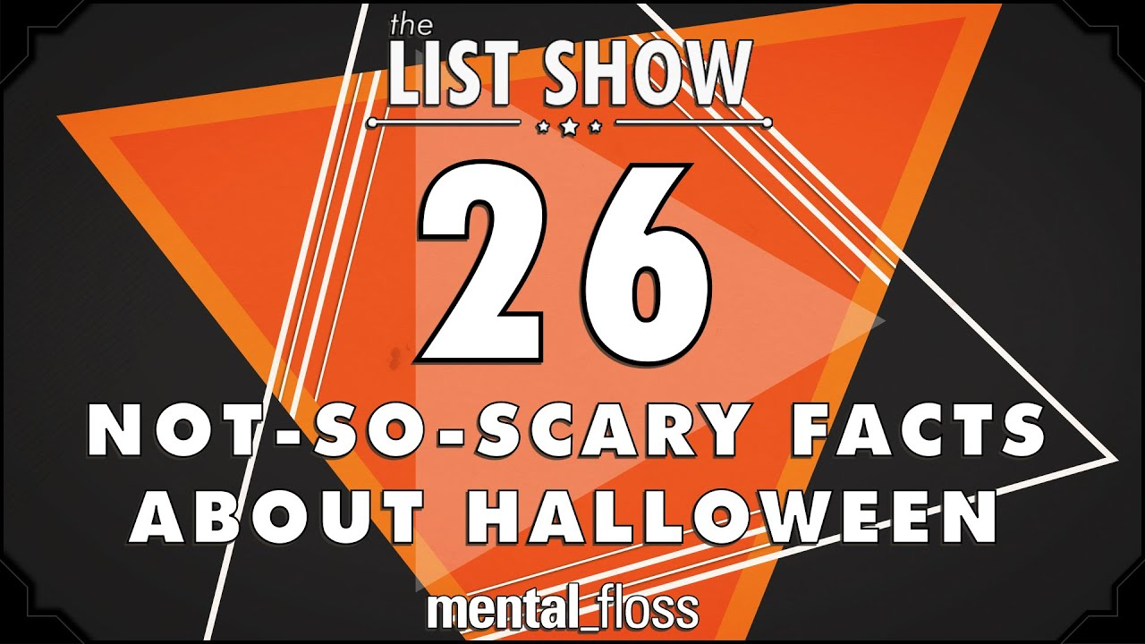 26 not-so-scary facts about halloween - mental_floss list show (ep