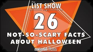 26 NotSoScary Facts About Halloween  mental_floss List Show (Ep.228)