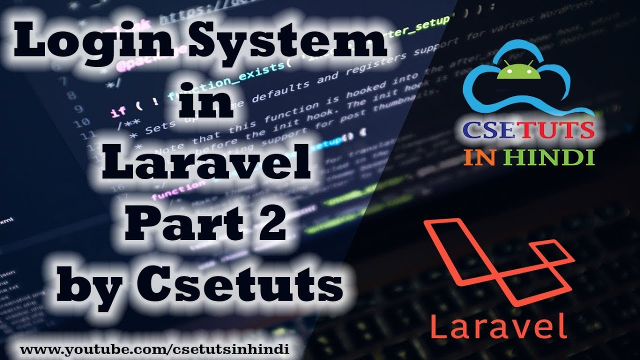 22.Laravel in Hindi : Login System in laravel Part 2