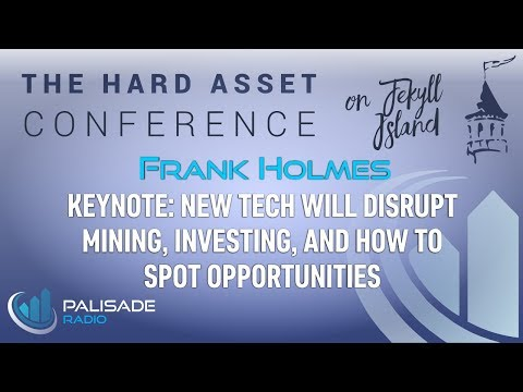 Frank Holmes: Keynote: New Tech will Disrupt Mining, Investing, and how to Spot Opportunities