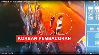 REKAMAN CCTV DETIK-DETIK PEMBACOKAN YG MENEWASKAN SUAMI KORBAN