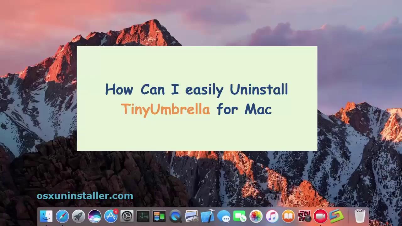Easy Steps to Uninstall TinyUmbrella for Mac