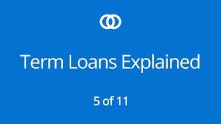 Term Loans Explained (Part 5)