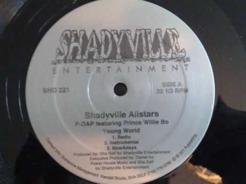Shadyville Allstars P-Dap f. Prince Willie Bo - Young World