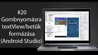 20# Android Programozás: Gombnyomásra textView/betûk formázása(Android Studio)