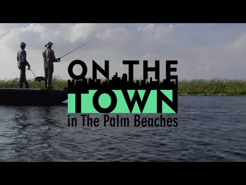 On The Town in the Palm Beaches: The Glades
