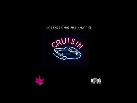 Kingg Ace x King Rico x Hunnits - Cruisin ( Prod. mjNichols x Ramzie YGAM)