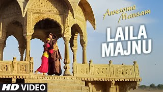 LAILA MAJNU Video Song | AWESOME MAUSAM | Javed Ali, Monali Thakur | T-Series
