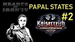 HoI4 - Kaiserreich - Papal States - Uniting the Catholic Lands - Part 2