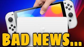 BAD NEWS For Nintendo Switch OLED Model?!