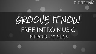 Free Intro Music - 'Groove It Now - (Intro B - 10 seconds) - Electronic EDM - OurMusicBox