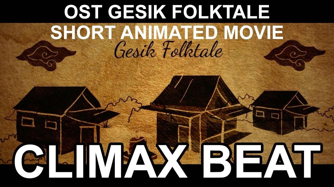 Climax Beat - OST Gesik Folktale Animated Movie