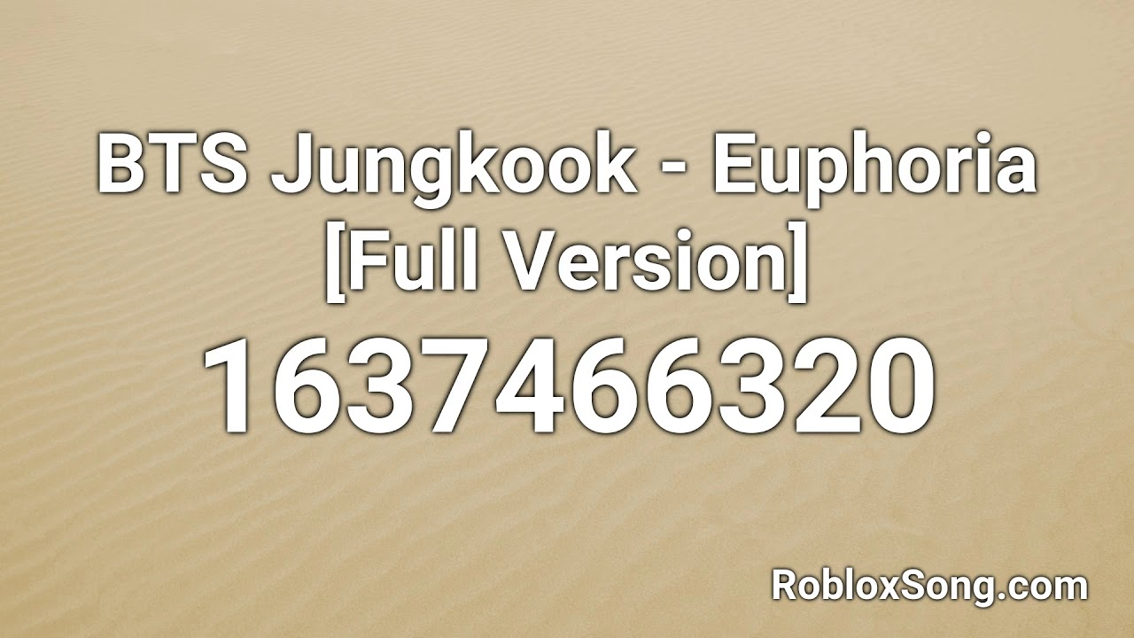 Bts Jungkook Euphoria Full Version Roblox Id Music Code
