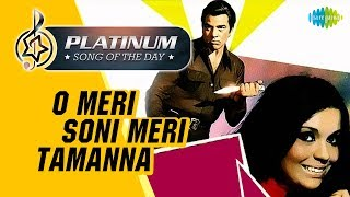 Platinum song of the day | O Meri Soni Meri Tamanna| ओ मेरी सोनी मेरी तमन्ना | 18th April | RJ Ruchi