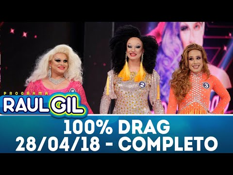 100% Drag - Completo | Programa Raul Gil (28/04/18)