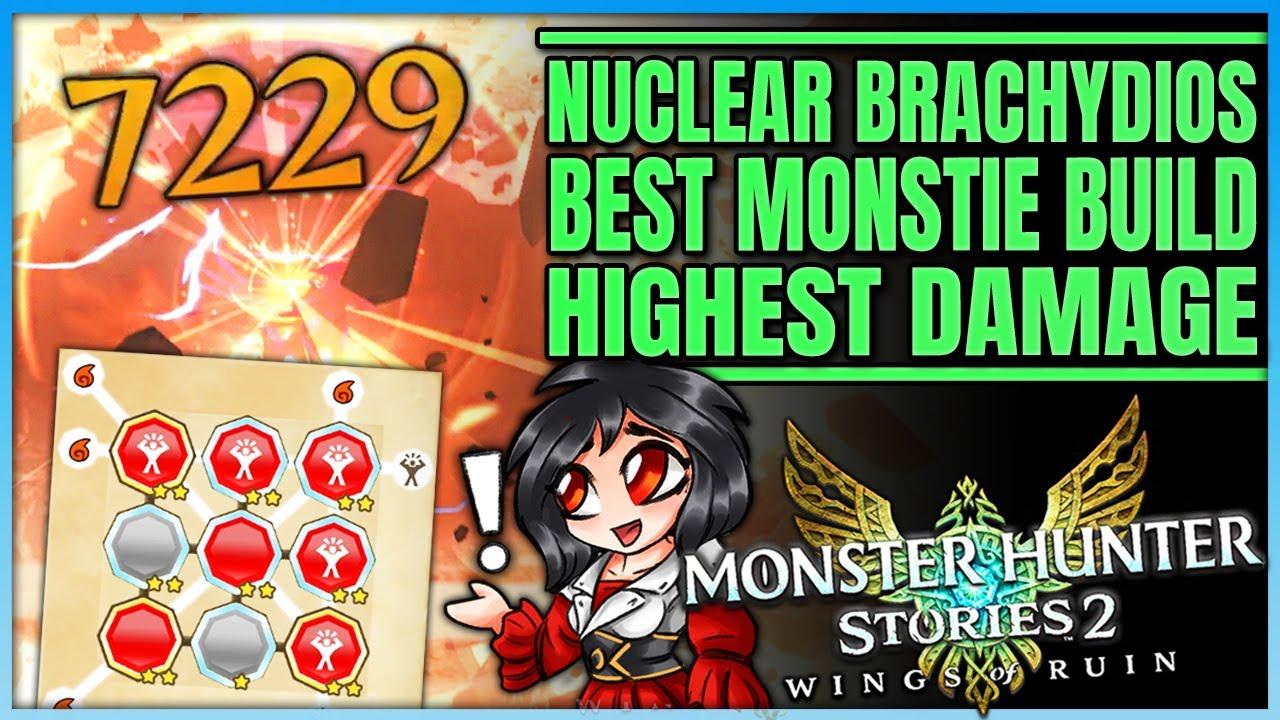 Best Power & Fire Monstie Build - Highest Damage - Nuclear Brachydios - Monster Hunter Stories 2!