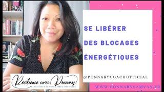 Vivre en Harmonie : Se libérer des blocages énergétiques