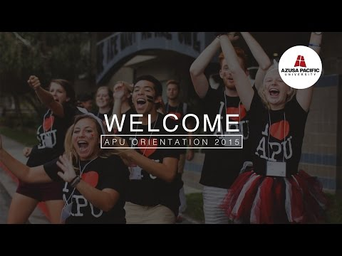 Welcome to Azusa Pacific University: New Student Orientation 2015