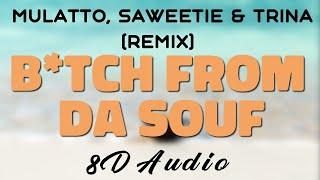 Mulatto, Saweetie & Trina - B*tch From Da Souf (Remix) [8D AUDIO]