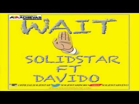 Solid Star - Wait Ft. Davido (OFFICIAL AUDIO 2016)