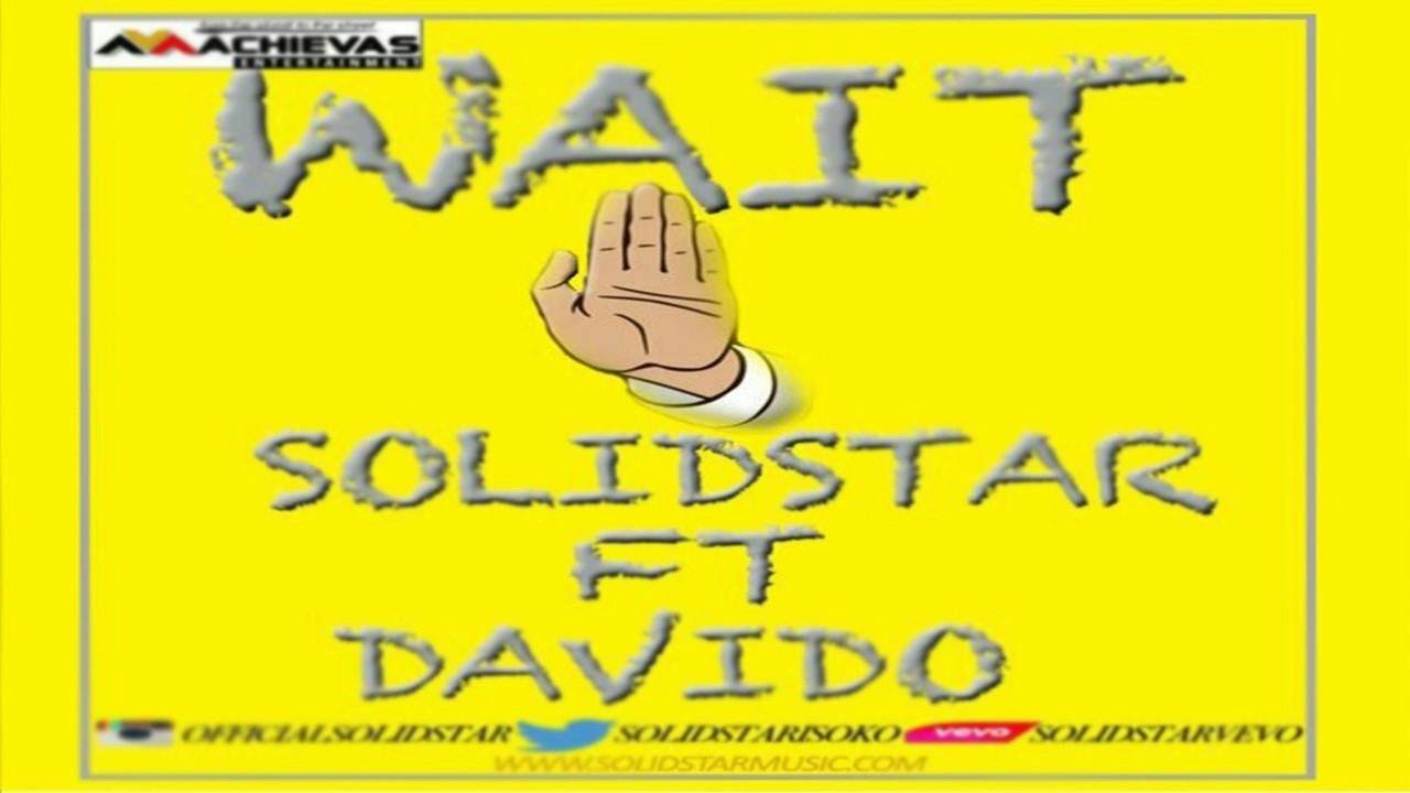 Download Solid Star - Wait Ft. Davido (OFFICIAL AUDIO 2016)