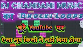 Dj Chandani Music Ka Dholki Loops Pack Fee Download || डिजे चाॅदनी म्यूजिक का ढोलकी लूप्स पैक फ्री !