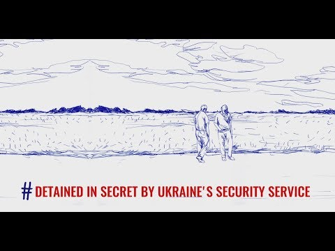Detained in Secret by Ukraine's Security Service