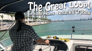 Leaving Miami & Resuming Our 2018 Cruising Season | Great Loop Cruising, Ep 13