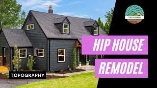 Hip House Remodel