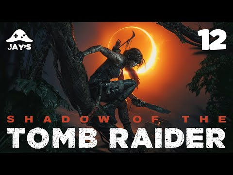 [FR] Let's Play Shadow of the Tomb Raider - Épisode 12