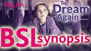 To Dream Again BSL synopsis, Polka Theatre