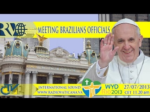 The Pope at Rio - Meeting with the Brazilian leaders