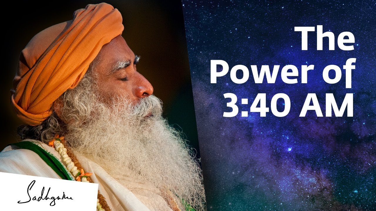 Download Something Phenomenal Happens at 3:40 AM – Sadhguru    Brahma Muhurtam