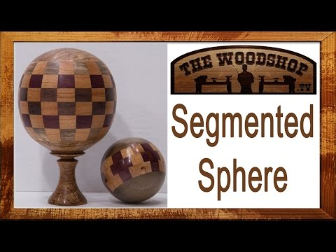 Woodturning Segmented Spheres