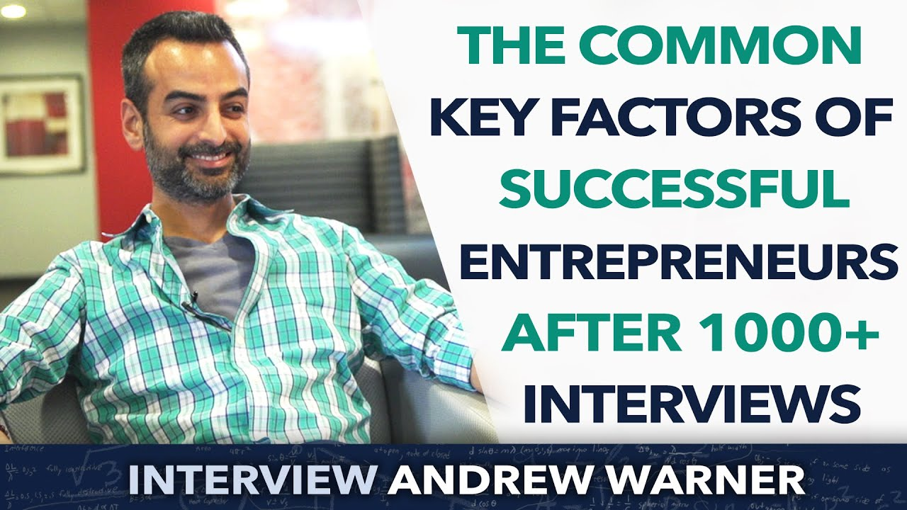 the common key factors of successful entrepreneurs after 1000 the common key factors of successful entrepreneurs after 1000 interviews andrew warner