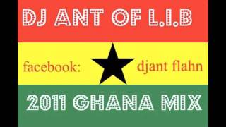 2011 Ghana mix ,hottest Ghanian mix ever (mix by Dj Ant)