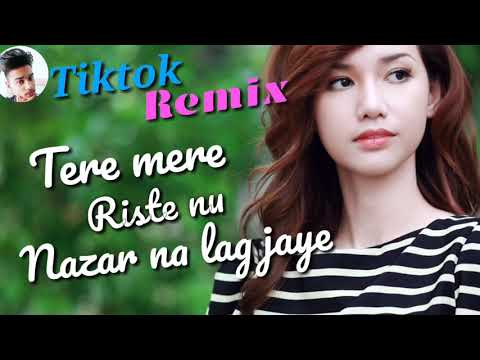 tere-mere-rishte-nu-nazar-na-lag-jaye-lokan-di-dj-remix-nikk-relation-||-#new_tiktok_viral_song