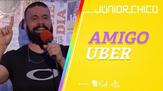 AMIGO UBER - Júnior Chicó - Stand Up Comedy
