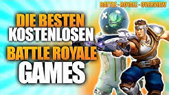 5 sehr gute KOSTENLOSE BATTLE ROYALE SPIELE (Fortnite Alternativen) | BattleRoyale Overview