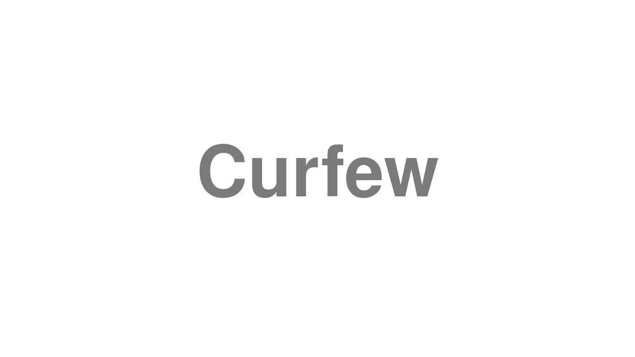 """How to Pronounce """"Curfew"""""""