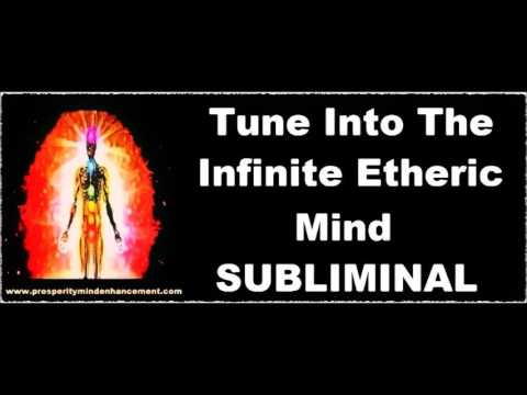 tap into the infinite etheric mind field subliminal thought form