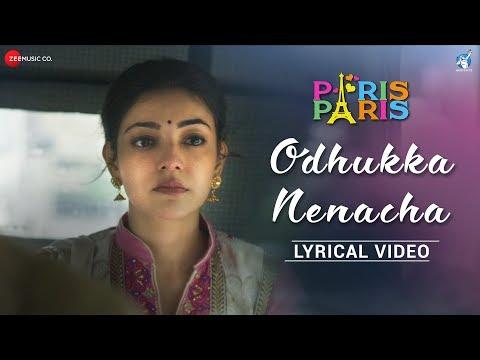 Odhukka Nenacha - Lyrical Video | Paris Paris | Kajal Aggarwal | Ramesh Aravind | Amit Trivedi