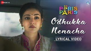 Odhukka Nenacha - Lyrical Video | Paris Paris