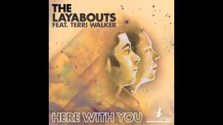 The Layabouts feat. Terri Walker - Here With You (The Layabouts Vocal Mix)